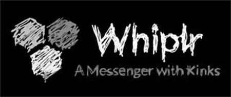 WHIPLR A MESSENGER WITH KINKS