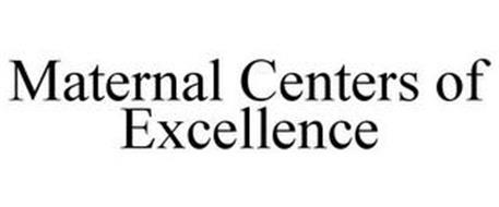 MATERNAL CENTERS OF EXCELLENCE