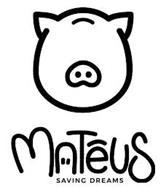 MATEUS SAVING DREAMS