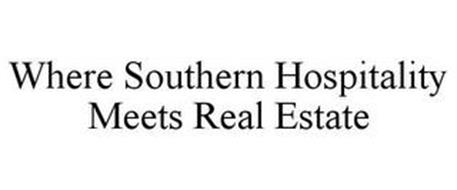 WHERE SOUTHERN HOSPITALITY MEETS REAL ESTATE