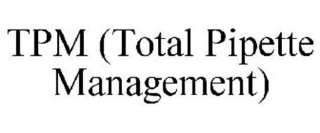 TPM (TOTAL PIPETTE MANAGEMENT)