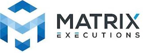 M MATRIX EXECUTIONS