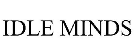 IDLE MINDS