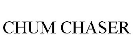 CHUM CHASER