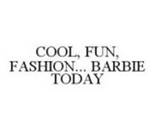 COOL, FUN, FASHION...  BARBIE TODAY