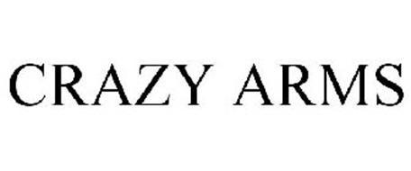 CRAZY ARMS
