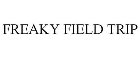 FREAKY FIELD TRIP