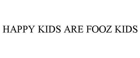 HAPPY KIDS ARE FOOZ KIDS