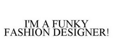 I'M A FUNKY FASHION DESIGNER!