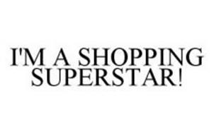 I'M A SHOPPING SUPERSTAR!