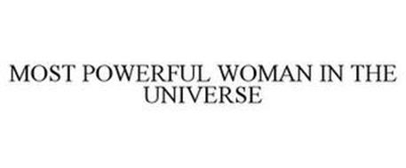 MOST POWERFUL WOMAN IN THE UNIVERSE