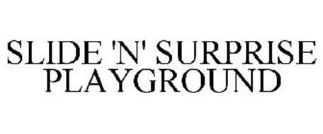 SLIDE 'N' SURPRISE PLAYGROUND