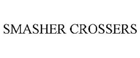 SMASHER CROSSERS