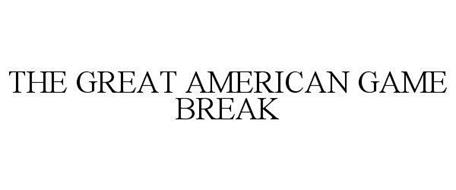 THE GREAT AMERICAN GAME BREAK