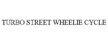 TURBO STREET WHEELIE CYCLE