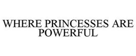 WHERE PRINCESSES ARE POWERFUL