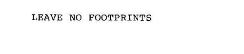 LEAVE NO FOOTPRINTS