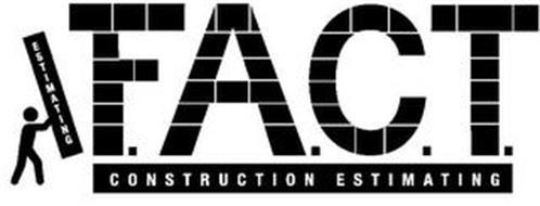 F.A.C.T. CONSTRUCTION ESTIMATING ESTIMATING