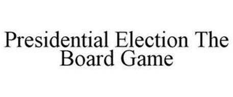 PRESIDENTIAL ELECTION THE BOARD GAME