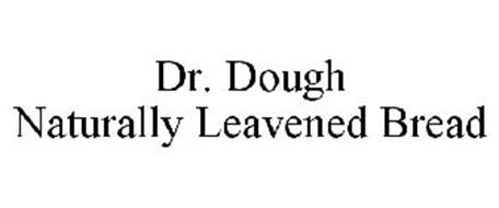 DR. DOUGH NATURALLY LEAVENED BREAD