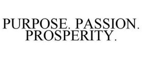 PURPOSE. PASSION. PROSPERITY.