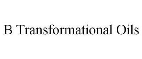 B TRANSFORMATIONAL OILS