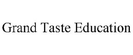 GRAND TASTE EDUCATION