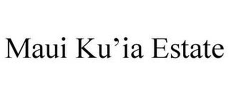 MAUI KU'IA ESTATE