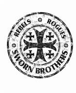 REBELS ROGUES SWORN BROTHERS