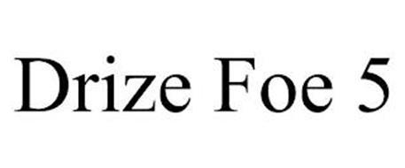 DRIZE FOE 5