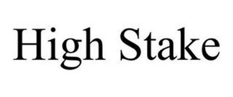 HIGH STAKE