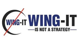 WING-IT WING-IT IS NOT A STRATEGY