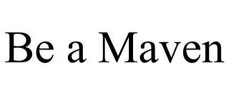 BE A MAVEN