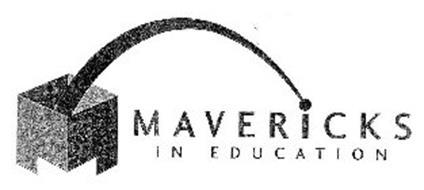 M MAVERICKS IN EDUCATION