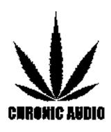 CHRONIC AUDIO