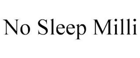 NO SLEEP MILLI