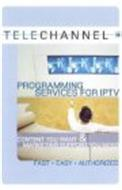 TELECHANNEL PROGRAMMING SERVICES FOR IPTV CONTENT YOU WANT & MARKETING SUPPORT YOU NEED FAST · EASY · AUTHORIZED