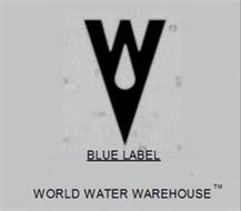 W BLUE LABEL WORLD WATER WAREHOUSE