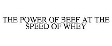 THE POWER OF BEEF AT THE SPEED OF WHEY