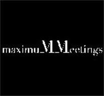 MAXIMUMMEETINGS