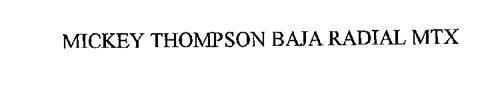 MICKEY THOMPSON BAJA RADIAL MTX