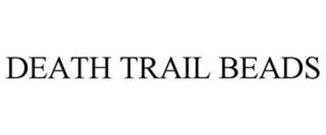 DEATH TRAIL BEADS