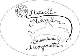 MAXWELL MAXIMILLIAN ADVENTURES INCORPORATED