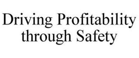 DRIVING PROFITABILITY THROUGH SAFETY
