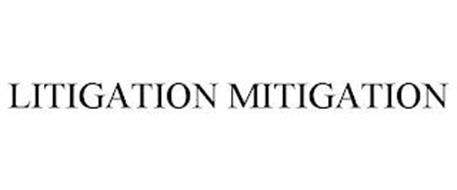 LITIGATION MITIGATION