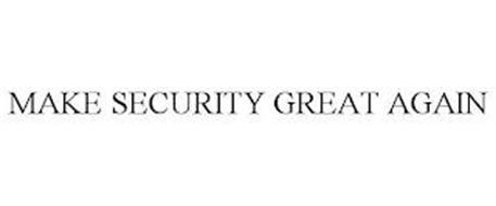 MAKE SECURITY GREAT AGAIN