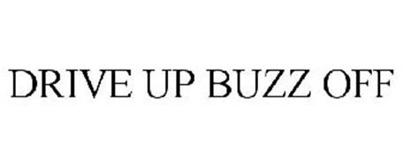 DRIVE UP BUZZ OFF