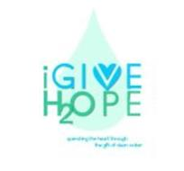 I GIVE H2OPE QUENCHING THE HEART THROUGH THE GIFT OF CLEAN WATER