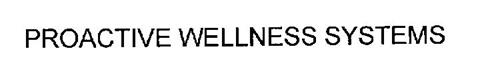 PROACTIVE WELLNESS SYSTEMS