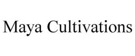 MAYA CULTIVATIONS